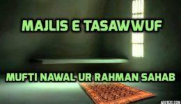 Majlis e Tasawwuf - Mufti Nawal ur Rahman